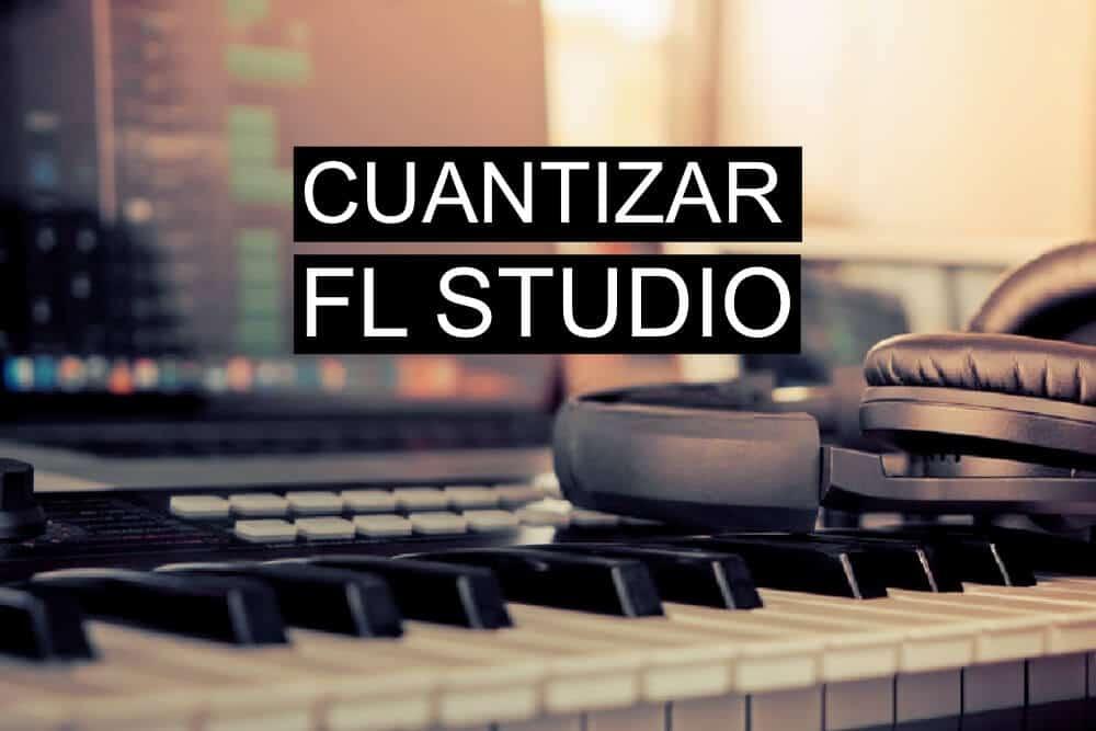 Como cuantizar en FL Studio