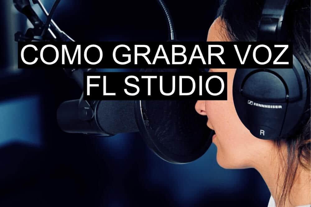 Como grabar voz en FL Studio