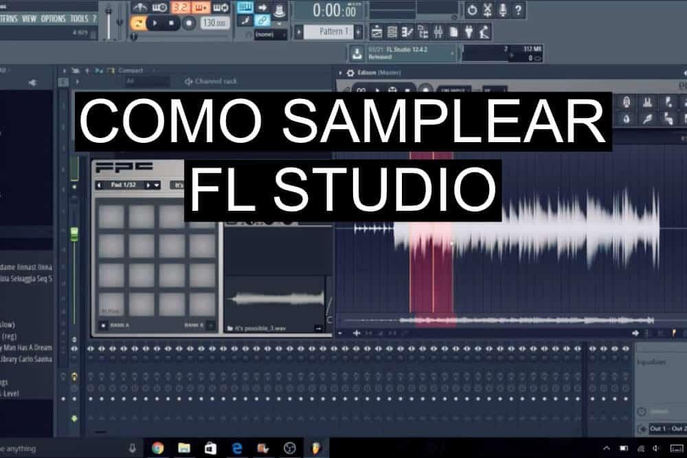 Como samplear en FL Studio