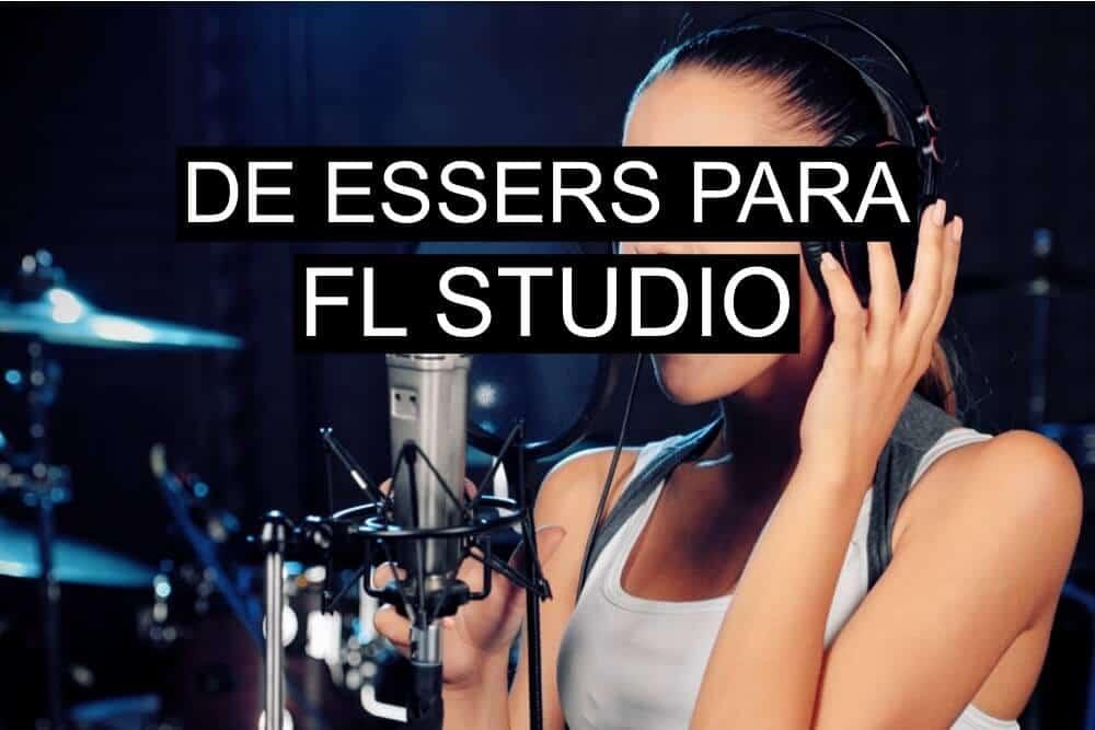 De essers para FL Studio
